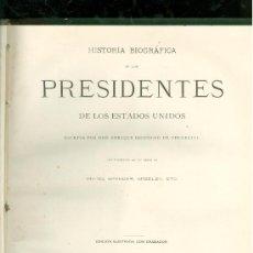 Libros antiguos: HISTORIA BIOGRAFICA DE LOS PRESIDENTES DE LOS ESTADOS UNIDOS. LEOPOLDO DE VERNEUILL. 1885. . Lote 28268704