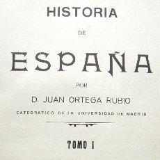 Libros antiguos: HISTORIA DE ESPAÑA - JUAN ORTEGA RUBIO - 2 TOMOS - BAILLY. Lote 28282248