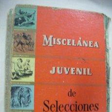 Libros antiguos: MISCELANIA JUVENIL DE SELECCIONES. Lote 28298243