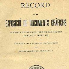 Libros antiguos: RECORD DE LA EXPOSICIÓ DE DOCUMENTS GRÁFICHS DE COSES DESAPAREGUDES EN BARCELONA AL SEGLE XIX (1901). Lote 28314424