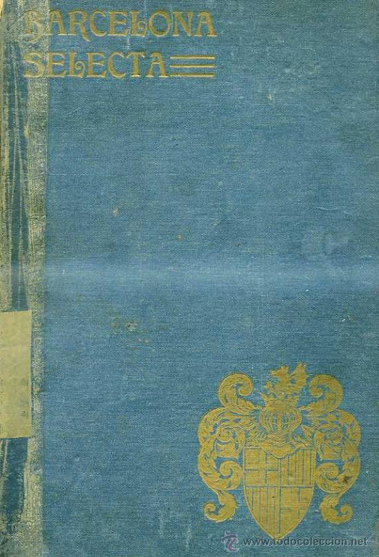 Libros antiguos: BARCELONA SELECTA - LIBRO PRIMERO Y LIBRO SEGUNDO (1908) - Foto 5 - 28316135
