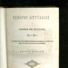 Libros antiguos: SEMAINE LITTERAIRE DU COURRIER DES ETATS-UNIS. 1844. NEW YORK. ED. GAILLARDET. LE JUIF ERRANT.. Lote 28346907