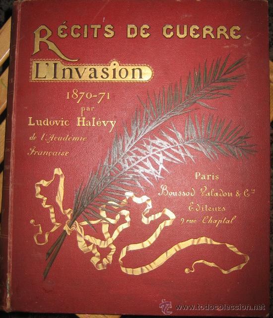 L. HALÉVY : RÉCITS DE GUERRE 1870-71 (1892) MAGNÍFICAS LÁMINAS, GRAN FORMATO (Libros Antiguos, Raros y Curiosos - Historia - Otros)