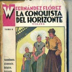 Libros antiguos: WENCESLAO FERNÁNDEZ FLÓREZ : LA CONQUISTA DEL HORIZONTE II (1932). Lote 28361615