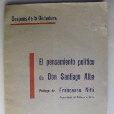 Libros antiguos: 1930 EL PENSAMIENTO POLITICO DE DON SANTIAGO ALBA. Lote 28373621