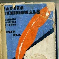 Libros antiguos: JOSEP PLA : CARTES MERIDIONALS (CATALONIA, 1929) CATALÁN. Lote 220657327