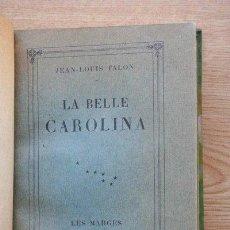 Libros antiguos: LA BELLE CAROLINA. GRAVURES SUR CUIVRE DE FERNAND SIMÉON. TALON (JEAN-LOUIS). Lote 28411283