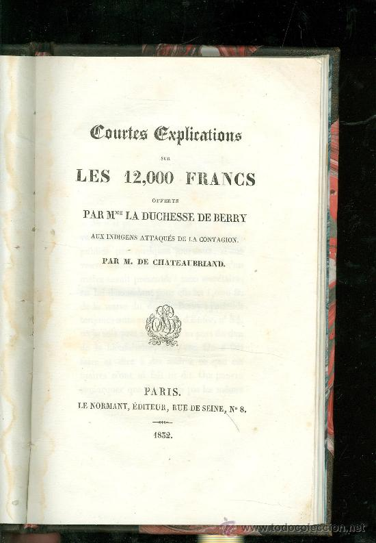 Libros antiguos: COURTES EXPLICATIONS SUR LES 12000 FRANCS. DUCHESSE DE BERRY. CHATEAUBRIEND. PARIS. 1852. - Foto 1 - 28422505