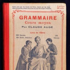 Libros antiguos: GRAMMAIRE - COURS MOYEN - AUT. CLAUDE AUGE - ED. LAROUSSE - PARIS 1926 - R- FP / EX. Lote 28519355