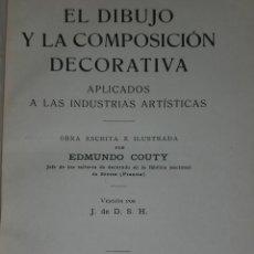 Libros antiguos: EL DIBUJO Y LA COMPOSICIÓN DECORATIVA APLICADOS A LAS INDUSTRIAS ARTÍSTICAS. (1918). Lote 28470153