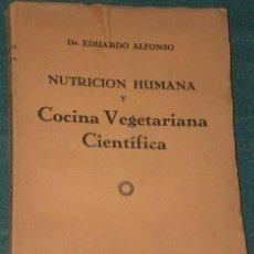 Libros antiguos: NUTRICIÓN HUMANA Y COCINA VEGETARIANA CINTÍFICA. (1932). Lote 28470545