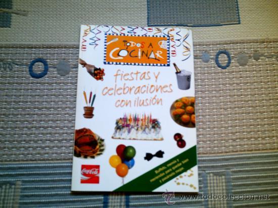 TODOS A COCINAR. FIESTAS Y CELEBRACIONES CON ILUSION (RUSTICA)(PLANETA) (Libros Antiguos, Raros y Curiosos - Cocina y Gastronomía)