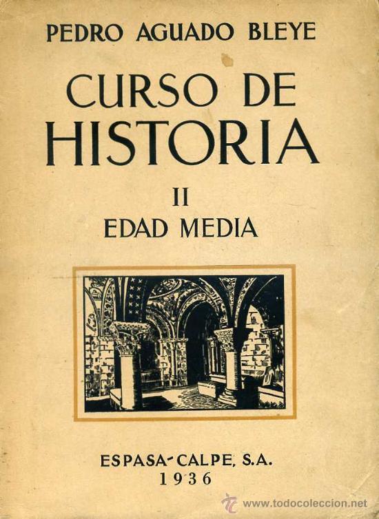 PEDRO AGUADO BLEYE : CURSO DE HISTORIA EDAD MEDIA (1936) (Libros Antiguos, Raros y Curiosos - Historia - Otros)