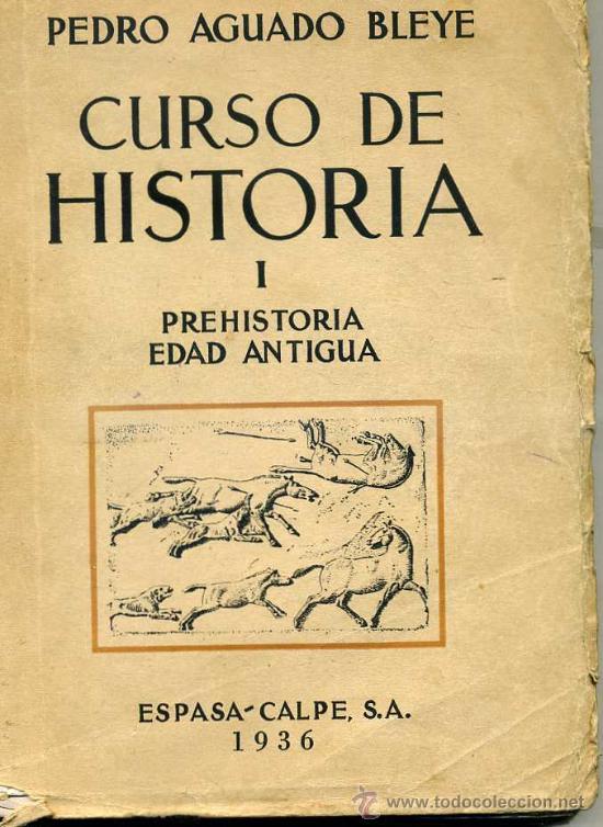 PEDRO AGUADO BLEYE : CURSO DE HISTORIA PREHISTORIA Y EDAD ANTIGUA (1936) (Libros Antiguos, Raros y Curiosos - Historia - Otros)