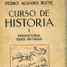 Libros antiguos: PEDRO AGUADO BLEYE : CURSO DE HISTORIA PREHISTORIA Y EDAD ANTIGUA (1936). Lote 28592727