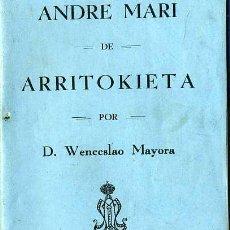 Libros antiguos: WENCESLAO MAYORA : ANDRE MARI DE ARRITOKIETA (1930). Lote 28592947