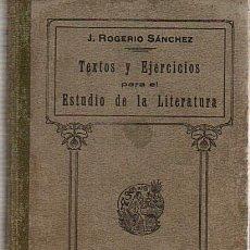 Libros antiguos: TEXTOS Y EJERCICIOS PARA EL ESTUDIO DE LA LITERATURA-J.ROGERIO SANCHEZ-AÑO 1925 . Lote 28662839