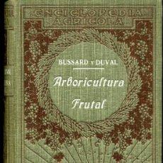 Libros antiguos: ARBORICULTURA FRUTAL - LEON BUSSARD Y JORGE DUVAL - 1920 - MUY BIEN CONSERVADO. Lote 28668246