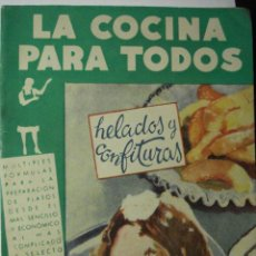 Libros antiguos: 552 LIBRO DE COCINA PARA TODOS HELADOS Y CONFITURAS - EDITOR AMELLER POR R. FERRO AÑOS 1930. Lote 28668923
