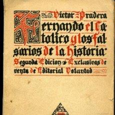 Libros antiguos: FERNANDO EL CATÓLICO Y LOS FALSARIOS DE LA HISTORIA - VÍCTOR PRADERA - 1925. Lote 28674162