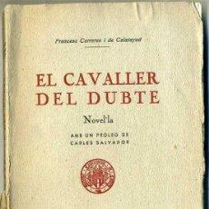 Libros antiguos: F. CARRERES I DE CALATAYUD : EL CAVALLER DEL DUBTE (CASTELLÓ, 1933) DEDICATORIA DEL AUTOR. Lote 28701786