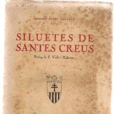 Livres anciens: SILUETES DE SANTES CREUS / MN. J. PALOMER; PROL. F. VALLS I TABERNER. BCN : LLIB. VERDAGUER, 1927.. Lote 28716831