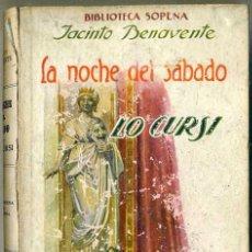 Libros antiguos: JACINTO BENAVENTE : LA NOCHE DEL SÁBADO / LO CURSI. Lote 28718696