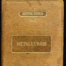 Libros antiguos: AGENDA DUNOD 1913. METALLURGIE - M. DAVID LEVAT - AÑO 1913 - EN FRANCÉS. Lote 28743204