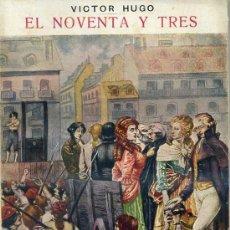Libros antiguos: VICTOR HUGO : EL NOVENTA Y TRES (1936) SOPENA. Lote 35823919