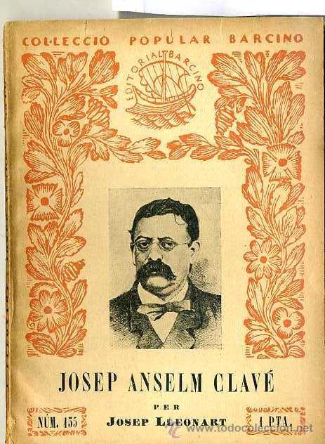 JOSEP LLEONART : JOSEP ANSELM CLAVÉ (1926) - COL. BARCINO. EN CATALÁN (Libros Antiguos, Raros y Curiosos - Historia - Otros)