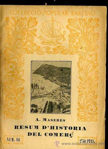 A. MASERES : RESUM D'HISTÒRIA DEL COMERÇ (1934) - COL. BARCINO. EN CATALÁN (Libros Antiguos, Raros y Curiosos - Historia - Otros)