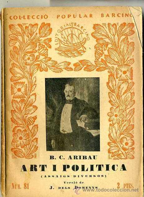 ARIBAU : ART I POLÍTICA (1932) - COL. BARCINO. EN CATALÁN (Libros Antiguos, Raros y Curiosos - Historia - Otros)