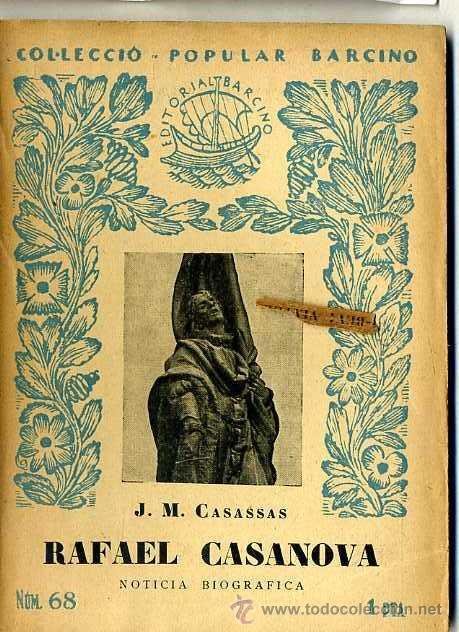 J. M CASASSAS : RAFAEL CASANOVA (1931) - COL. BARCINO. EN CATALÁN (Libros Antiguos, Raros y Curiosos - Historia - Otros)
