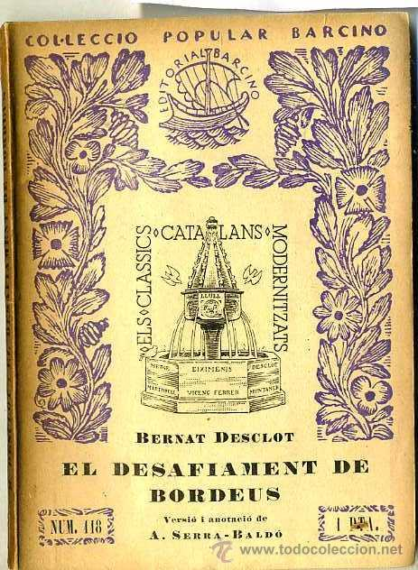 BERNAT DESCLOT : EL DESAFIAMENT DE BORDEUS (1935) - COL. BARCINO. EN CATALÁN (Libros Antiguos, Raros y Curiosos - Historia - Otros)