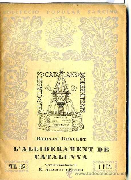 BERNAT DESCLOT : L'ALLIBERAMENT DE CATALUNYA (1935) - COL. BARCINO. EN CATALÁN (Libros Antiguos, Raros y Curiosos - Historia - Otros)