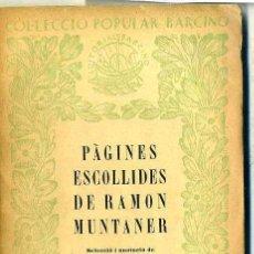 Libros antiguos: PAGINES ESCOLLIDES DE RAMON MUNTANER (1936) - COLECCIÓN BARCINO. EN CATALÁN. Lote 40934202