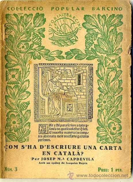 JOSEP Mª CAPDEVILA : COM S'HA D'ESCRIURE UNA CARTA (1926) - COLECCIÓN BARCINO. EN CATALÁN (Libros Antiguos, Raros y Curiosos - Literatura - Otros)