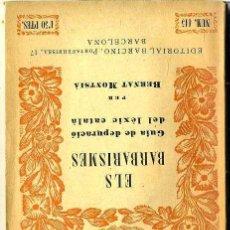 Libros antiguos: BERNAT MONTSIÀ : ELS BARBARISMES (C. 1926) - COLECCIÓN BARCINO. EN CATALÁN. Lote 28763768