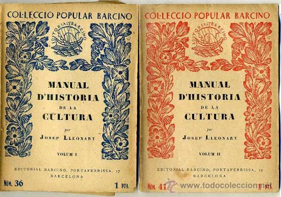 J. LLEONART : HISTÒRIA DE LA CULTURA -DOS VOLUMS. (1928) - COLECCIÓN BARCINO. EN CATALÁN (Libros Antiguos, Raros y Curiosos - Historia - Otros)