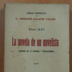 Libros antiguos: LA NOVELA DE UN NOVELISTA. ARMANDO PALACIO VALDÉS, OBRAS COMPLETAS, TOMO XX1. 1923. 313 PÁGINAS.. Lote 28772069