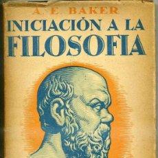 Libros antiguos: BAKER : INICIACIÓN A LA FILOSOFÍA (1934). Lote 28773896