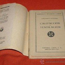 Libros antiguos: CALEFACCION Y VENTILACION - MANUAL TECNICO - AÑO 1930 - ING. J.KÖRTING -. Lote 28778579