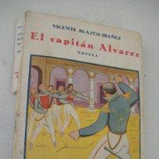 Libros antiguos: EL CAPITÁN ÁLVAREZ, NOVELA-VICENTE BLASCO IBAÑEZ-06/07/1928-EDT: COSMOPOLIS. Lote 28831811