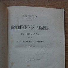 Libros antiguos: ESTUDIO SOBRE LAS INSCRIPCIONES ÁRABES DE GRANADA. ALMAGRO (ANTONIO). Lote 28842068