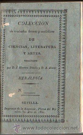 COLECCION DE TRATADOS BREVES Y METODICOS DE CIENCIA, LITERATURA Y ARTE. HERALDICA, SEVILLA 1851 (Libros Antiguos, Raros y Curiosos - Ciencias, Manuales y Oficios - Otros)