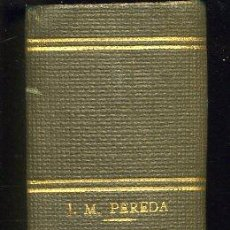 Libros antiguos: DE TAL PALO TAL ASTILLA - JOSÉ MARÍA DE PEREDA - AÑO 1910. Lote 28887084