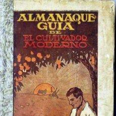 Alte Bücher - ALMANAQUE GUÍA DE EL CULTIVADOR MODERNO (1928) MUY ILUSTRADO - 28893171
