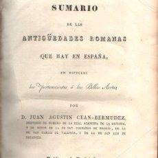 Libros antiguos: SUMARIO DE ANTIGUEDADES ROMANAS QUE HAY EN ESPAÑA. CEAN-BERMUDEZ, MADRID 1832. ESPECTACULAR.. Lote 28919021