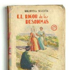 Libros antiguos: EL RIGOR DE LAS DESDICHAS, EDIT. RAMÓN SOPENA, AÑO 1934. Lote 28921605