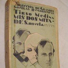 Libros antiguos: MIS DOS MITADES. MEDINA TIRSO. BIBLIOTECA NUEVA. MADRID. 1929.. Lote 3449395
